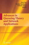 Yue W., Takahashi Y., Takagi H. — Advances in Queueing Theory and Network Applications
