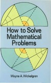 Wickelgren W. — How to Solve Mathematical Problems