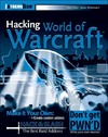Gilbert D., Whitehead II J. — Hacking World of Warcraft (ExtremeTech)