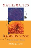 Davis P. — Mathematics and common sense: A case of creative tension