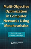 Donoso Y., Fabregat R. — Multi-Objective Optimization in Computer Networks Using Metaheuristics