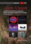 Richards A. — Alien Vision: Exploring the Electromagnetic Spectrum with Imaging Technology