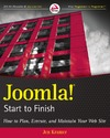 Kramer J. — Joomla! Start to Finish: How to Plan, Execute, and Maintain Your Web Site