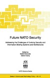 Edmonds M., Cerny O., Republic C. — Future NATO Security: Addressing the Challenges of Evolving Security and Information Sharing Systems and Architectures (NATO Science Series: Science & Technology Policy)