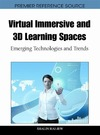 Hai-Jew S. — Virtual Immersive and 3D Learning Spaces: Emerging Technologies and Trends