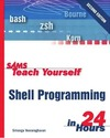 Veeraraghavan S. — Sams Teach Yourself Shell Programming in 24 Hours