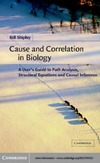 Shipley B. — Cause and Correlation in Biology: A User's Guide to Path Analysis, Structural Equations and Causal Inference