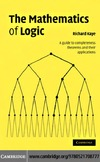 Kaye R. — The Mathematics of Logic. A guide to completeness theorems and their applications