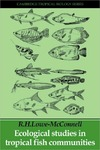 Lowe-McConnell R. — Ecological Studies in Tropical Fish Communities (Cambridge Tropical Biology Series)