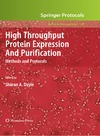 Doyle S. — High Throughput Protein Expression and Purification: Methods and Protocols (Methods in Molecular Biology)