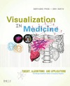 Preim B., Bartz D. — Visualization in Medicine: Theory, Algorithms, and Applications