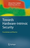 Sadeghi A., Naccache D. — Towards Hardware-Intrinsic Security: Foundations and Practice (Information Security and Cryptography)