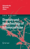 Rai M., Varma A. — Diversity and Biotechnology of Ectomycorrhizae (Soil Biology, Volume 25)
