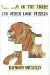 Smullyan R. — Lady or the Tiger And Other Logic Puzzles Including a Mathematical Novel