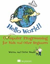 Sande W., Sande C. — Hello World! Computer Programming for Kids and Other Beginners