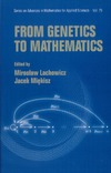 Lachowicz M., Miekisz J. — From Genetics to Mathematics (Series on Advances in Mathematics for Applied Sciences)