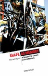 Leyton M. — Shape as Memory: A Geometric Theory of Architecture (The Information Technology Revolution in Architecture)