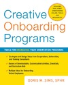 Sims D. — Creative Onboarding Programs: Tools for Energizing Your Orientation Program
