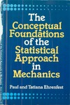 Ehrenfest P. — The Conceptual Foundations of the Statistical Approach in Mechanics (Dover Books on Physics and Chemistry)