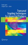 Jayne D., Stuto A. — Transanal Stapling Techniques for Anorectal Prolapse
