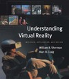 Sherman W., Craig A. — Understanding Virtual Reality: Interface, Application, and Design (The Morgan Kaufmann Series in Computer Graphics)