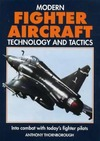 Thornborough A. — Modern Fighter Aircraft Technology and Tactics: Into Combat With Today's Fighter Pilots