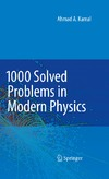 Kamal A. — 1000 Solved Problems in Modern Physics