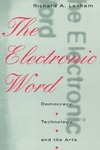 Lanham R. — The Electronic Word: Democracy, Technology, and the Arts