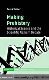 Turner D. — Making Prehistory. Historical Science and the Scientific Realism Debate