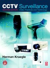 Kruegle H. — CCTV Surveillance, Second Edition: Video Practices and Technology