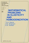 Oleinik O., Shamaev A., Yosifian G. — Mathematical Problems in Elasticity and Homogenization