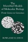 Davis R. — The Microbial Models of Molecular Biology: From Genes to Genomes