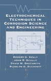 Kelly R., Scully J., Shoesmith D. — Electrochemical Techniques in Corrosion Science and Engineering