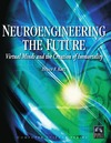 Katz B. — Neuroengineering the Future: Virtual Minds and the Creation of Immortality (Computer Science)