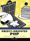 Lavin P. — Object-Oriented PHP: Concepts, Techniques, and Code