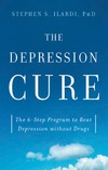 Ilardi S. — The Depression Cure: The 6-Step Program to Beat Depression without Drugs