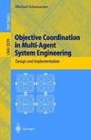 Schumacher M. — Objective Coordination in Multi-Agent System Engineering: Design and Implementation