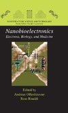 Offenhausser A., Rinaldi R. — Nanobioelectronics - for Electronics, Biology, and Medicine (Nanostructure Science and Technology)