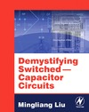 Liu M. — Demystifying Switched-capacitor Circuits Newnes