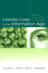 Selfe C., Hawisher G. — Literate Lives in the Information Age: Narratives of Literacy From the United States