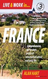 Hart A. — Live & Work in France: Comprehensive, Up-to-date, practical information about everyday life
