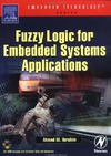Ibrahim A. — Fuzzy Logic for Embedded Systems Applications, First Edition (Embedded Technology)