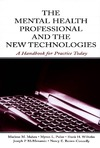 Maheu M., Pulier M., Wilhelm F. — The Mental Health Professional and the New Technologies: A Handbook for Practice Today