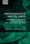 Zeitlin J., Herrigel G. — Americanization and Its Limits: Reworking US Technology and Management in Post-war Europe and Japan