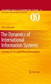 Lehmann H. — The Dynamics of International Information Systems: Anatomy of a Grounded Theory Investigation (Integrated Series in Information Systems, 23)