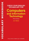Marks J. — Check Your English Vocabulary for Computers and Information Technology: All You Need to Improve Your Vocabulary