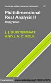Duistermaat J., Kolk J. — Multidimensional Real Analysis II: Integration (Cambridge Studies in Advanced Mathematics)