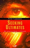 Landsberg P. — Seeking ultimates: an intuitive guide to physics