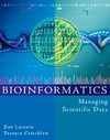 Lacroix Z., Critchlow T. — Bioinformatics: Managing Scientific Data (The Morgan Kaufmann Series in Multimedia Information and Systems)