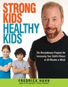 Hahn F. — Strong Kids, Healthy Kids: The Revolutionary Program for Increasing Your Child's Fitness in 30 Minutes a Week